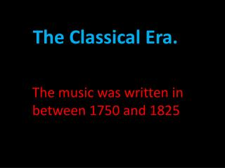 The Classical Era.