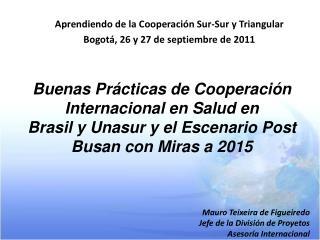Aprendiendo de la Cooperación Sur-Sur y Triangular Bogotá, 26 y 27  de septiembre de 2011