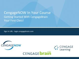 CengageNOW In Your Course  Getting Started With CengageBrain Your First Class!