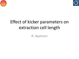 Effect of kicker parameters on extraction cell length