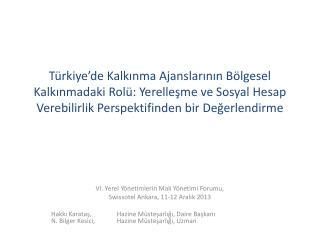 VI. Yerel Yönetimlerin Mali Yönetimi Forumu,  Swissotel  Ankara, 11-12 Aralık 2013