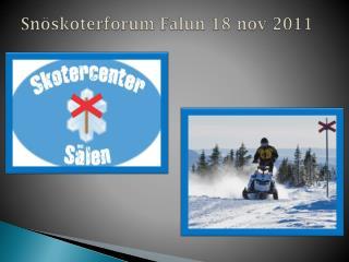Snöskoterforum Falun 18 nov  2011