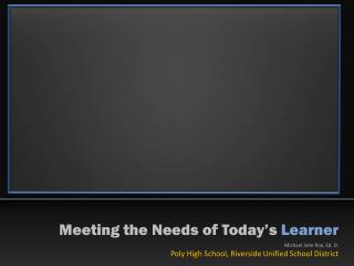 Meeting the Needs of Today's Learner