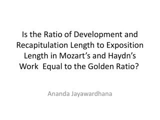 Is the Ratio of Development and Recapitulation Length to Exposition Length in Mozart s and Haydn s Work  Equal to the Go