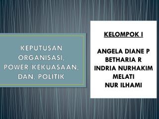 KEPUTUSAN ORGANISASI, POWER/KEKUASAAN, DAN, POLITIK
