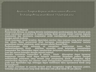 """""""Analisis Tingkat Kepuasan Konsumen (Pasien) Terhadap Pelayanan Klinik 24 Jam Jakarta""""."""