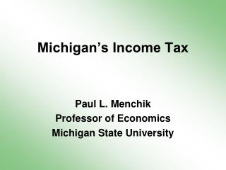 Michigan s Income Tax