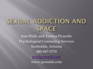 Sexual addiction and space