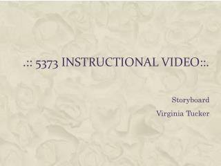 .::  5373  Instructional Video::.