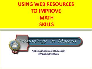 USING WEB RESOURCES TO IMPROVE  MATH  SKILLS