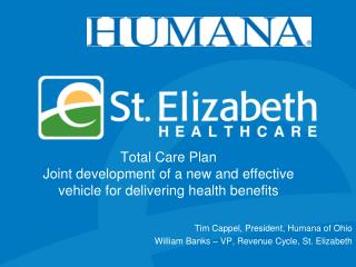 Total Care Plan Joint development of a new and effective vehicle for delivering health benefits