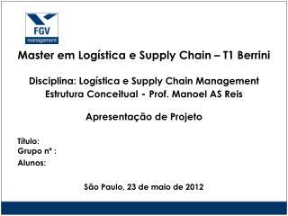 Apresentação de Projeto Título:  Grupo nº : Alunos: São Paulo, 23 de maio de 2012