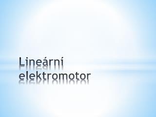 Lineární elektromotor