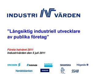 Första halvåret 2011 Industrivärden den  5 juli 2011