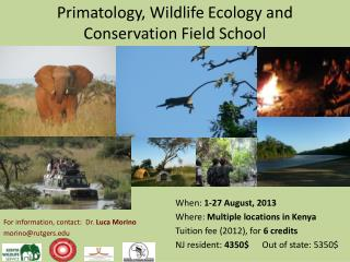 Primatology , Wildlife Ecology and Conservation Field School