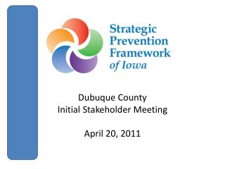 Dubuque County  Initial Stakeholder Meeting April 20, 2011