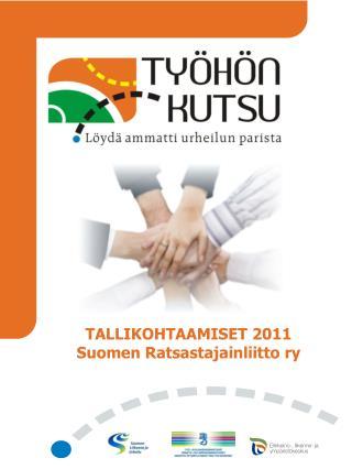 TALLIKOHTAAMISET 2011 Suomen Ratsastajainliitto  ry