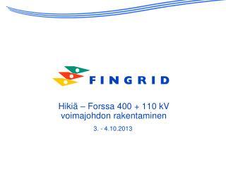 Hikiä – Forssa 400 + 110  kV voimajohdon  rakentaminen