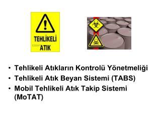 Tehlikeli Atıkların Kontrolü Yönetmeliği Tehlikeli Atık Beyan Sistemi (TABS)