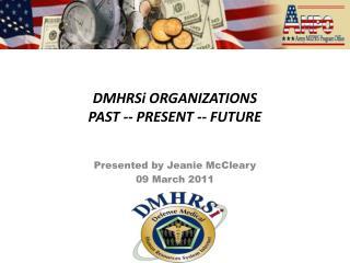 DMHRSi ORGANIZATIONS PAST -- PRESENT -- FUTURE