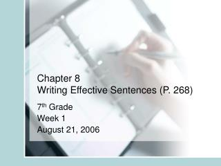 Chapter 8 Writing Effective Sentences P. 268