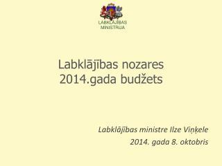 Labklājības nozares 2014.gada  budžets