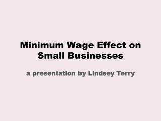 Minimum Wage Effect on Small Businesses