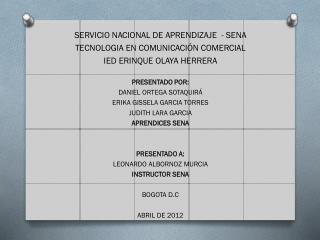 SERVICIO NACIONAL DE APRENDIZAJE   - SENA TECNOLOGIA EN COMUNICACIÓN COMERCIAL