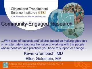 Kevin Grumbach, MD Ellen  Goldstein, MA