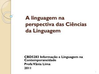 A linguagem na perspectiva das Ciências da Linguagem