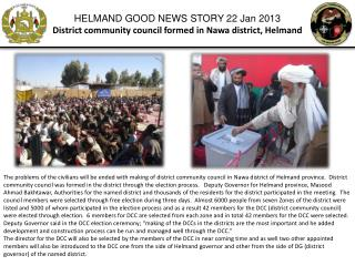 HELMAND GOOD NEWS STORY 22 Jan 2013 District community council formed in  Nawa  district,  Helmand