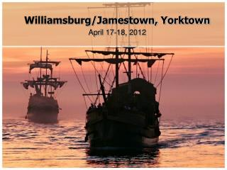 Williamsburg/Jamestown, Yorktown