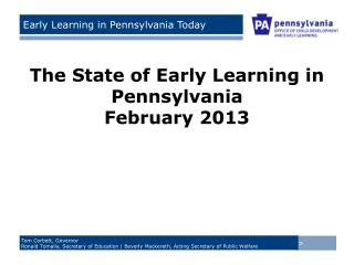 State of the State: Early Learning in  Pennsylvania Today