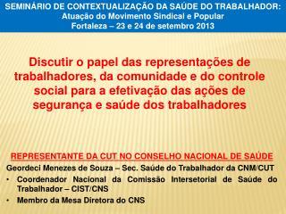 SEMINÁRIO DE CONTEXTUALIZAÇÃO DA SAÚDE DO TRABALHADOR: Atuação do Movimento Sindical e Popular