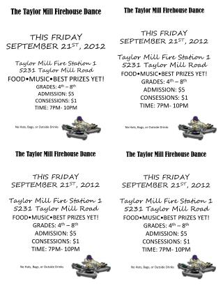 The Taylor Mill Firehouse Dance THIS FRIDAY SEPTEMBER 21 ST , 2012 Taylor Mill Fire Station 1