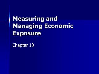 Measuring and Managing Economic Exposure