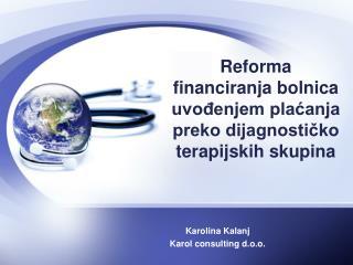 Reforma financiranja bolnica uvođenjem plaćanja preko dijagnostičko terapijskih skupina