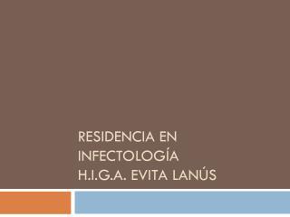 Residencia en  infectología H.i.g.a.  evita  lanús