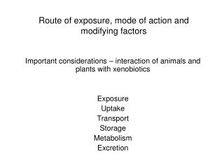 Route of exposure, mode of action and modifying factors
