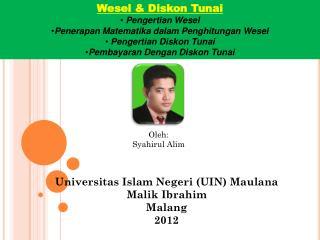 Oleh : Syahirul Alim