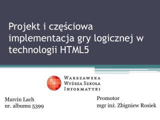 Projekt i cz??ciowa implementacja gry logicznej w technologii HTML5