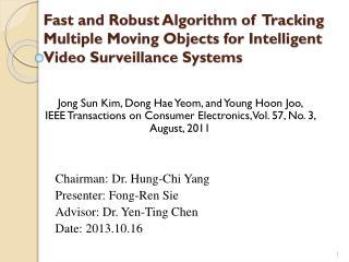 Chairman: Dr. Hung-Chi Yang Presenter: Fong- Ren Sie Advisor: Dr. Yen-Ting Chen Date: 2013.10.16