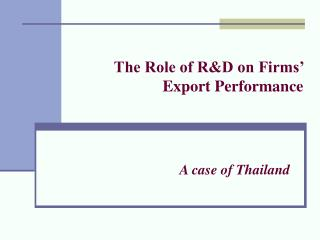 The Role of RD on Firms  Export Performance