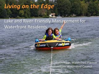 Living on the Edge  Lake and River-Friendly Management for Waterfront Residents