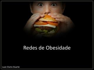 Redes de Obesidade