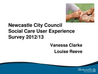Newcastle City Council Social Care User Experience Survey  2012/13