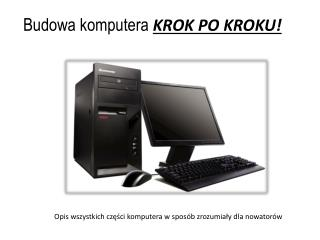 Budowa komputera  KROK PO KROKU!