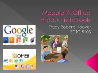 Module 7: Office Productivity Tools