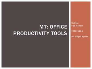 M7: Office productivity tools