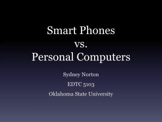 Smart Phones  vs.  Personal Computers